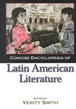 Concise Encyclopedia of Latin American Literature