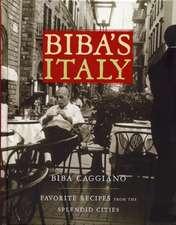 Biba's Italy:  Favorite Recipes from the Splendid Cities