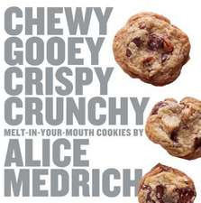 Chewy Gooey Crispy Crunchy Melt-In-Your-Mouth Cookies:  Glorious Food Without Gluten and Lactose