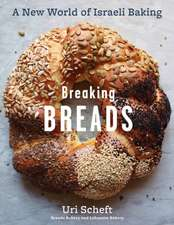 Breaking Breads--A New World of Israeli Baking:  Flatbreads, Stuffed Breads, Challahs, Cookies, and the Legendary Chocolate Babka