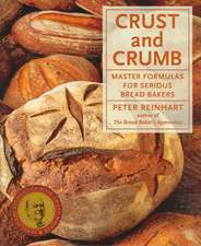 Crust & Crumb:  Master Formulas for Serious Bread Bakers