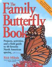 The Family Butterfly Book:  Projects, Activities, and a Field Guide to 40 Favorite North American Species
