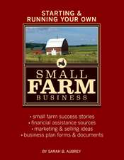 Starting & Running Your Own Small Farm Business:  Using Dogs Donkeys and Llamas to Protect Your Herd