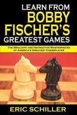 Learn from Bobby Fischer S Greatest Games