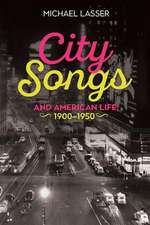 City Songs and American Life, 1900–1950