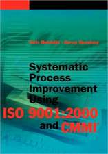 Systematic Process Improvement Using ISO 9001:  2000 and CMMI