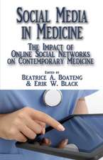 Social Media in Medicine:  The Impact of Online Social Networks on Contemporary Medicine