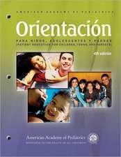 Orientacion Para Ninos, Adolescentes y Padres (Patient Education for Chldren, Teens, and Parents) Patient Education Compendium