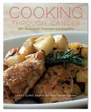 The Lahey Clinic Guide to Cooking Through Cancer –  100+ Recipes for Treatment and Recovery