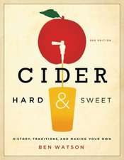 Cider, Hard and Sweet – History, Traditions, and Making Your Own 3e