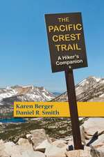 The Pacific Crest Trail – A Hiker`s Companion 2e