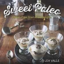 Sweet Paleo – Gluten–Free, Grain–Free Delights