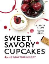Sweet, Savory, and Sometimes Boozy Cupcakes