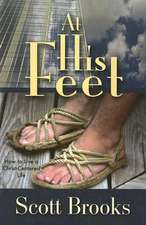 At His Feet:  How to Live a Christ-Centered Life