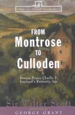From Montrose to Culloden:  Bonnie Prince Charlie and Scotland's Romantic Age