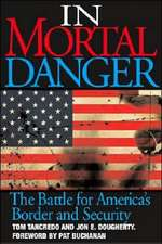 In Mortal Danger:  The Battle for America's Border and Security