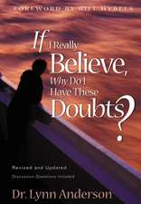 If I Really Believe, Why Do I Have These Doubts?