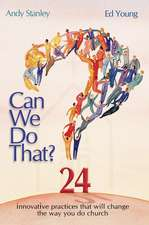 Can We Do That?: Innovative practices that wil change the way you do church