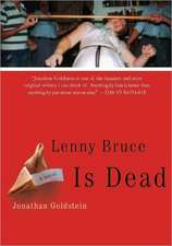 Lenny Bruce Is Dead