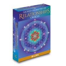 Sacred Geometry of Relationships Oracle Deck [with Book(s)] [with Book(s)] [With Book(s) and Cards]