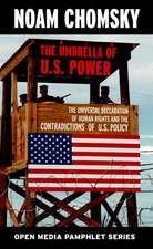 Umbrella Of U.s. Power, The - 2nd Edition: The Universal Declaration of Human Rights and the Contradict