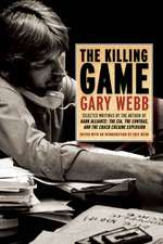 The Killing Game: The Writings of an Intripid Investigative Reporter