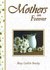 Mothers are Forever