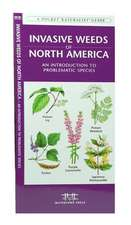 Invasive Weeds of North America:  An Introduction to Problematic Species