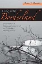 Living in the Borderland