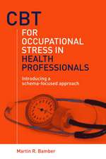 CBT for Occupational Stress in Health Professionals:  Introducing a Schema-Focussed Approach