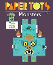 Paper Toys - Monsters: 12 Paper Monsters to Build