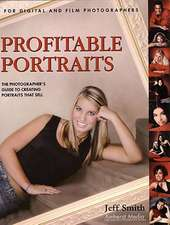 Profitable Portraits: The Photographer's Guide to Creating Portraits that Sell