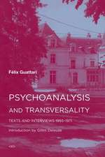 Psychoanalysis and Transversality – Texts and Interviews 1955–1971