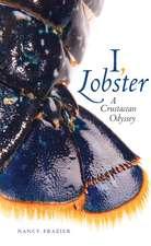 I, Lobster:  A Crustacean Odyssey