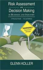 Risk Assessment and Decision Making in Business and Industry:  A Practical Guide, Second Edition