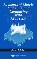 Elements of Matrix Modeling and Computing with MATLAB