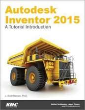 Autodesk Inventor 2015: A Tutorial Introduction
