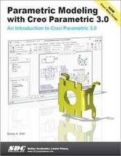Parametric Modeling with Creo Parametric 3.0