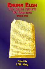 Enuma Elish:  The Babylonian and Assyrian Legends Concerning the Creation of the World and of Mankind