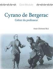 Cin-Module 3: Cyrano de Bergerac, Cahier du Professeur: Cyrano de Bergerac, Cahier du Professeur