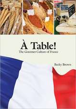 Table!: The Gourmet Culture of France