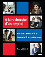 A la recherche d'un emploi: Business French in a Communicative Context