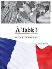 Table!: Instructor's Manual: The Gourmet Culture of France