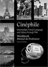 Cinphile Workbook, Manuel du Professeur: Intermediate French Language and Culture through Film