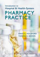 Introduction to Hospital & Health-System Pharmacy Practice:  Implementation, Management, and Drug Libraries