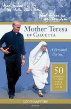 Mother Teresa of Calcutta:  50 Inspiring Stories Never Before Told