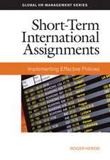 Short-Term International Assignments:  Implementing Effective Policies