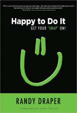 Happy to Do It:  Get Your 'Snap' On!