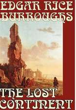 The Lost Continent by Edgar Rice Burroughs, Science Fiction