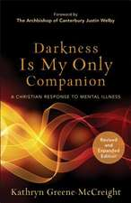 Darkness Is My Only Companion
